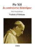 Violette D'Orleans - Pie XII - Récit biographique.