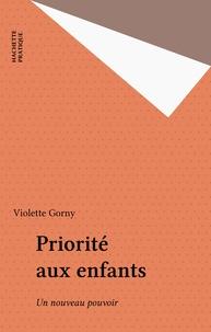 Violette Gorny - Priorité aux enfants - Un nouveau pouvoir.