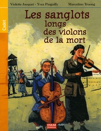 Violette Jacquet et Yves Pinguilly - Les Sanglots longs des violons de la mort - Avoir dix-huit ans à Auschwitz.