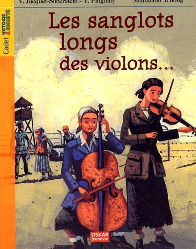 Violette Jacquet-Silberstein et Yves Pinguilly - Les sanglots longs des violons... - Avoir dix-huit ans à Auschwitz.