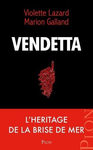 Vendetta. Les héritiers de la Brise de Mer