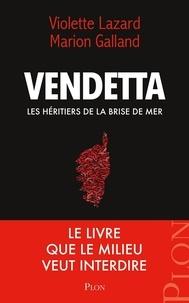 Violette Lazard et Marion Galland - Vendetta - Les héritiers de la Brise de Mer.