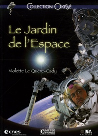 Violette Le Quéré-Cady - Le Jardin de l'Espace.