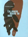 Violette Leduc - La main dans le sac.