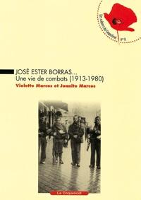 Violette Marcos et Juanito Marcos - José Ester Borras... - Une vie de combats (1913-1980).