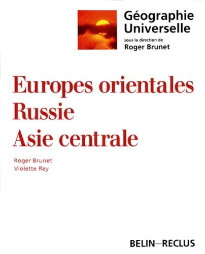 Violette Rey et Roger Brunet - Géographie universelle - Europes orientales, Russie, Asie centrale.