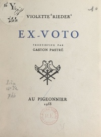 Violette Rieder et Gaston Pastré - Ex-voto.