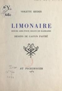 Violette Rieder et Gaston Pastré - Limonaire, douze ans pour orgue de barbarie.