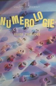 Violette Thibaut - Numérologie : guide pratique.