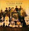 Vir Sanghvi et Rudrangshu Mukherjee - L'Inde hier/L'Inde aujourd'hui.