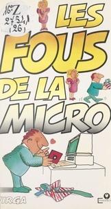 Virga et  Collectif - Les fous de la micro.