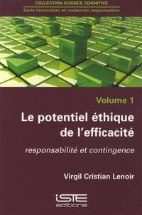 Le potentiel éthique de l'efficacité- Responsabilité et contingence - Virgil Cristian Lenoir |