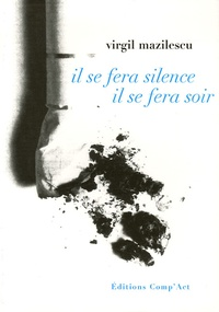 Virgil Mazilescu - Il se fera silence il se fera soir.