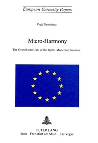 Virgil Nemoianu - Micro-Harmony - The Growth and Uses of the Idyllic Model in Literature.
