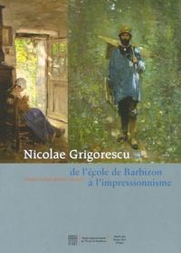 Virgil Tanase - Nicolae Grigorescu (1838-1907) - Itinéraire d'un peintre roumain de l'école de Barbizon à l'impressionnisme.