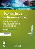 Virgile Chassagnon - Economie de la firme-monde - Pouvoir, régime de gouvernement et régulation.