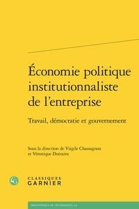 Virgile Chassagnon et Véronique Dutraive - Economie politique institutionnaliste de l'entreprise - Travail, démocratie et gouvernement.