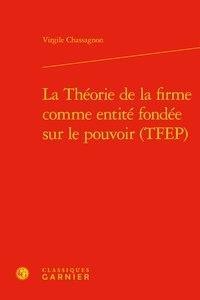 Virgile Chassagnon - La théorie de la firme comme entité fondée sur le pouvoir.