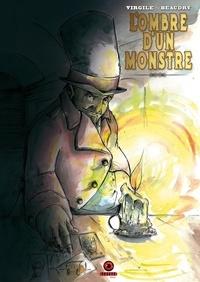 Virgile Dureuil et Emmanuel Beaudry - L'ombre d'un monstre.