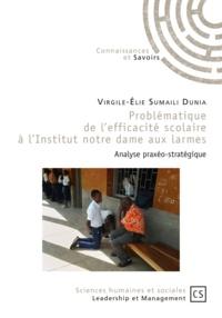 Virgile-Elie Sumaili Dunia - Problématique de l'efficacité scolaire à l'institut Notre Dame Aux Larmes - Analyse praxéo-stratégique.