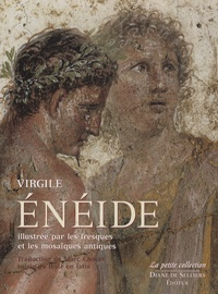 Eneide illustrée par les fresques et mosaïques antiques- Edition bilingue français-latin -  Virgile |