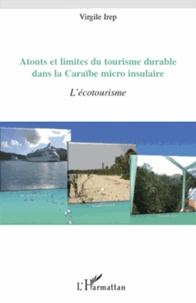 Atouts et limites du tourisme durable dans la Caraïbe micro insulaire- L'écotourisme - Virgile Irep pdf epub