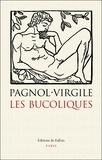 Virgile et Marcel Pagnol - Les bucoliques - Suivi de La pastorale dans l'art occidental de l'Antiquité à l'époque classique.