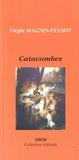 Virgile Magnin-Feysot - Catacombes.
