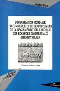 Rhonealpesinfo.fr L'Organisation mondiale du commerce et le renforcement de la réglementation juridique des échanges commerciaux internationaux Image