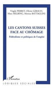 Virgile Perret et Olivier Giraud - Les cantons suisses face au chômage - Fédéralisme et politique de l'emploi.