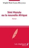 Virgile Rivet Samba-Moussinga - Simi Mazulu ou la nouvelle Afrique.