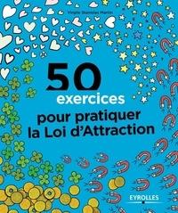 Virgile Stanislas Martin - 50 exercices pour pratiquer la loi d'attraction.
