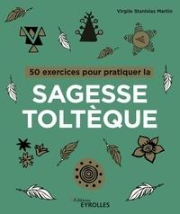 50 exercices pour pratiquer les accords toltèques - Virgile Stanislas Martin - 9782212089479 - 6,99 €