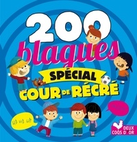 Virgile Turier et Pascal Naud - 200 Blagues spécial cour de récré.