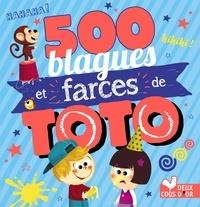 Virgile Turier et Pascal Naud - 500 blagues et farces de Toto.