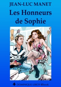 Virgilles Virgilles et Jean-Luc Manet - Les Honneurs de Sophie.