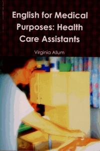 Virginia Allum - English for Medical Purposes: Health Care Assistants.