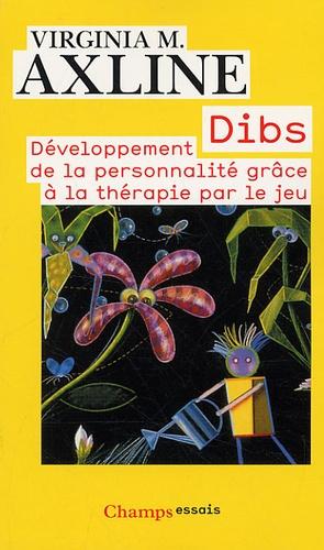 Virginia Axline - Dibs - Développement de la personnalité grâce à la thérapie par le jeu.