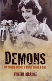 Virginia Berridge - Demons - Our changing attitudes to alcohol, tobacco, & drugs.