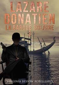 Virginia Besson Robilliard - Lazare Donatien 3 - La barque solaire.