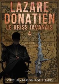 Virginia Besson Robilliard - Lazare Donatien 4 - Le Kriss Javanais.