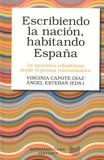 Virginia Capote Diaz et Angel Esteban - Escribiendo la nacion, habitando Espana - La narrativa colombiana desde el prisma transatlantico.