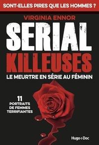 Virginia Ennor - Serial Killeuses - Le meurtre en série au féminin.
