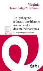 Livre de téléchargement Rapidshare De Pythagore à Lacan, une histoire non officielle des mathématiques  - A l'usage des psychanalystes par Virginia Hasenbalg-Corabianu