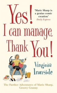 Virginia Ironside - Yes! I Can Manage, Thank You! - Marie Sharp 3.