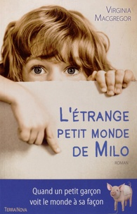 Virginia McGregor - L'étrange petit monde de Milo.