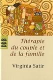 Virginia Satir - Thérapie du couple et de la famille - Thérapie familiale.