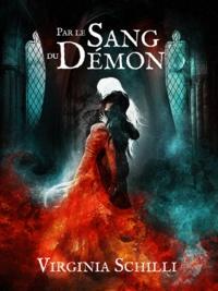 Virginia Schilli - Par le sang du démon.