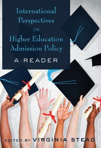 Virginia Stead - International Perspectives on Higher Education Admission Policy - A Reader.