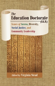 Virginia Stead - The Education Doctorate (Ed.D.) - Issues of Access, Diversity, Social Justice, and Community Leadership.